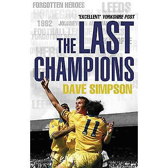 The Last Champions - Leeds United and the Year That Football Changed F
