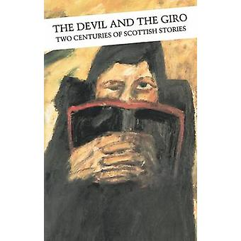 The Devil and the Giro - The Scottish Short Story (Main) by Carl MacDo