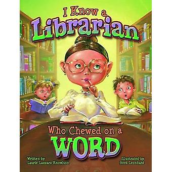 Ik weet dat een bibliothecaris die op een woord door Laurie Knowlton - kruid Leo kauwde