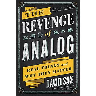 The Revenge of Analog - Real Things and Why They Matter by David Sax -