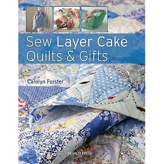 Sew Layer Cake Quilts & Gifts by Carolyn Forster - 9781782213772 Book