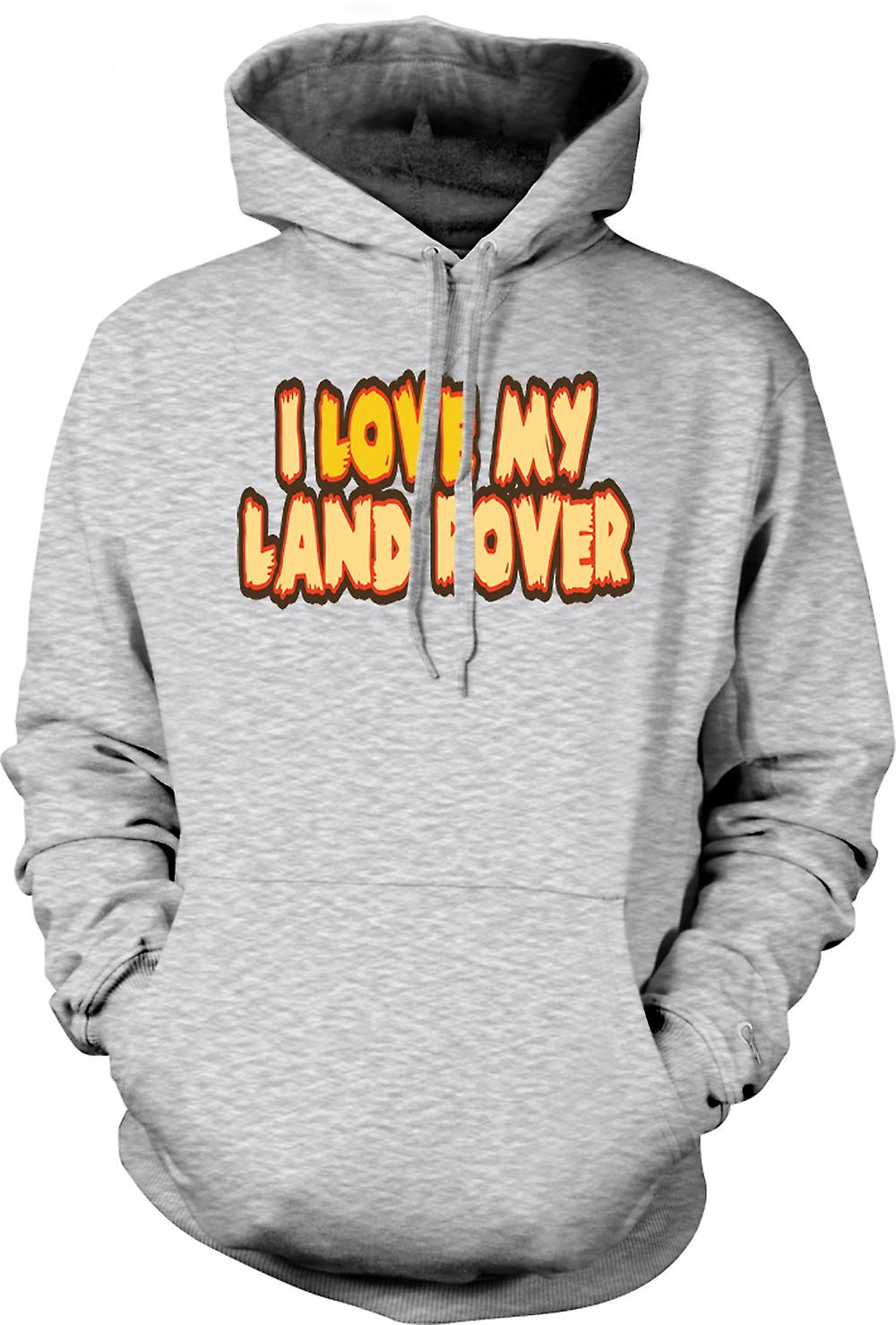 Mens Hoodie - I Love My Land Rover - Car Enthusiast