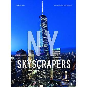 Ny Skyscrapers by Dirk Stichweh - Jorg Machirus - 9783791382265 Book