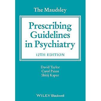The Maudsley Prescribing Guidelines in Psychiatry (12th Revised editi