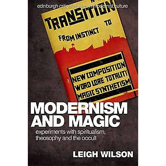 Modernism and Magic - Experiments with Spiritualism - Theosophy and th