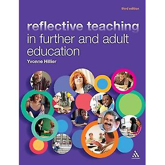 Reflective Teaching in Further and Adult Education (3rd) by Yvonne Hi