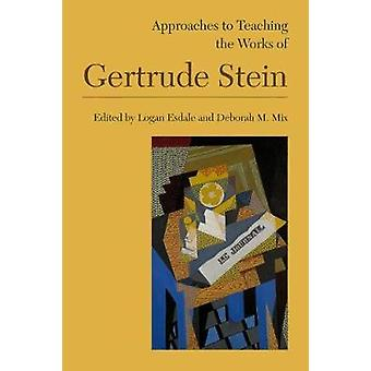 Approaches to Teaching the Works of Gertrude Stein by Approaches to T