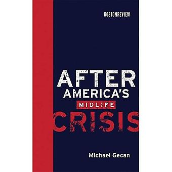 After America's Midlife Crisis (Boston Review Books)