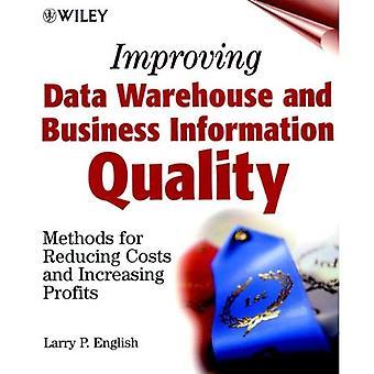 Att förbättra Data Warehouse och Business informationskvalitet: metoder för att minska kostnaderna och öka vinsten