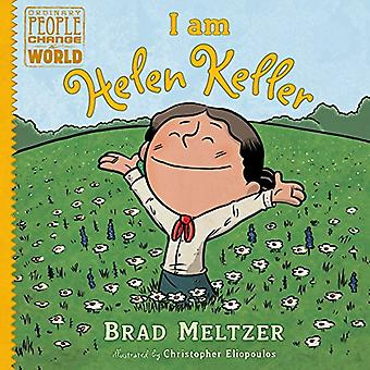 I Am Helen Keller (Ordinary People Change World)