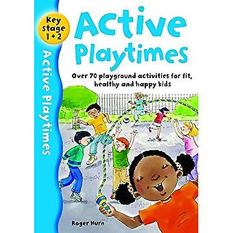 Active Playtimes: Playground Activities for Fit, Healthy and Happy Kids: Over 70 Playground Activities for Fit, Healthy and Happy Children