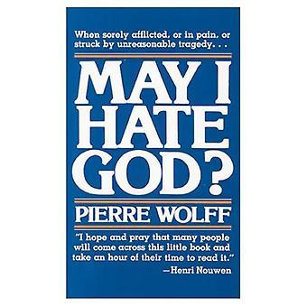 May I Hate God? (Deus Book)