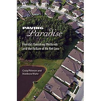 Bana paradis: Floridas Vanishing våtmarker och misslyckandet med ingen nettoförlust