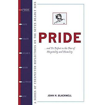 Pride: New Wisdom and Help for Overcoming the First Deadly Sin
