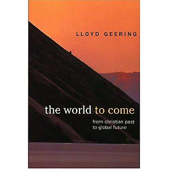 The World to Come: From Christian Past to Global Future