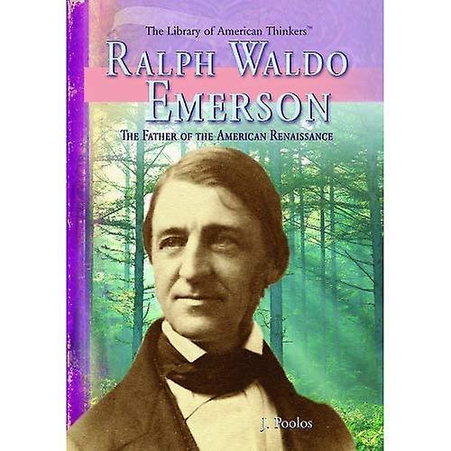 Ralph Waldo Emerson  The Father of the American Renaissance