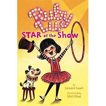 Ruby Lu, Star of the Show (Ruby Lu