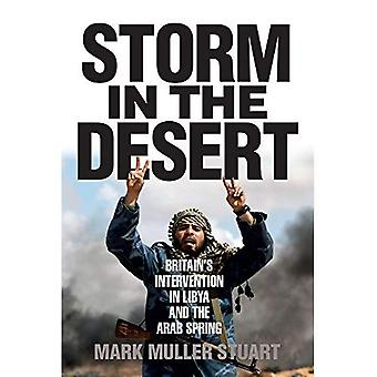 Storm in the Desert: Britain's�Intervention in Libya and the�Arab Spring