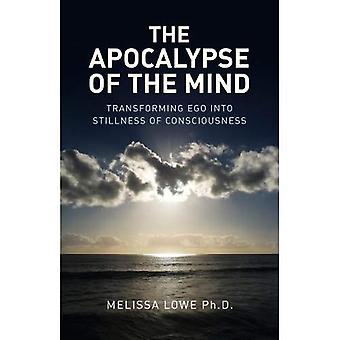 L'Apocalypse de l'esprit: Ego ou comment transformer l'immobilité de la conscience