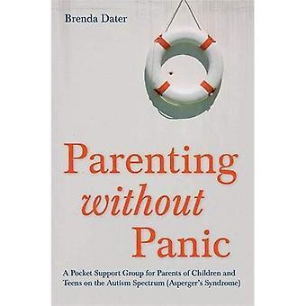 Genitorialità senza panico: un gruppo di sostegno di tasca per genitori di bambini e adolescenti nello spettro autistico (sindrome di Asperger...