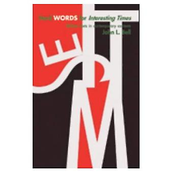 Hard Words for Interesting Times: Biblical Texts in Contemporary Contexts