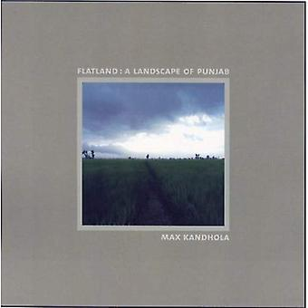 FLATLAND: Un paysage du Pendjab 2003-2006