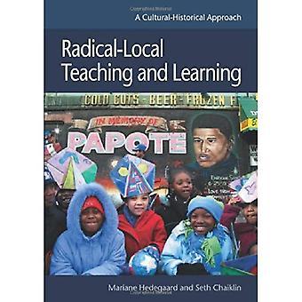 Radikal-lokala undervisning och lärande: en kulturhistoriska strategi