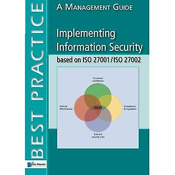 Implementing Information Security Based on ISO 27001/ISO 27002: A Management Guide, 2nd Edition