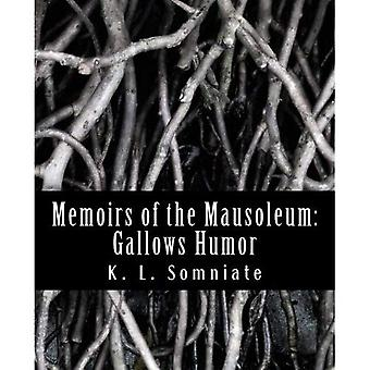 Memoirs of the Mausoleum: Gallows Humor