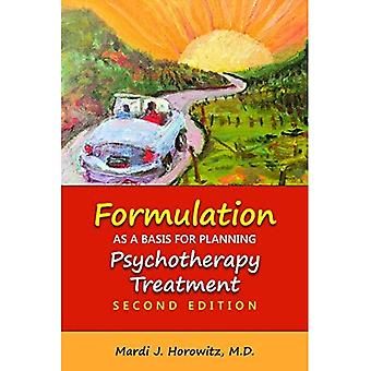 Formulation as a Basis for� Planning Psychotherapy Treatment