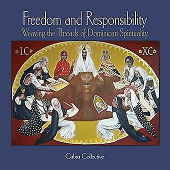 Freedom and Responsibility: Weaving the Threads of Dominican Spirituality