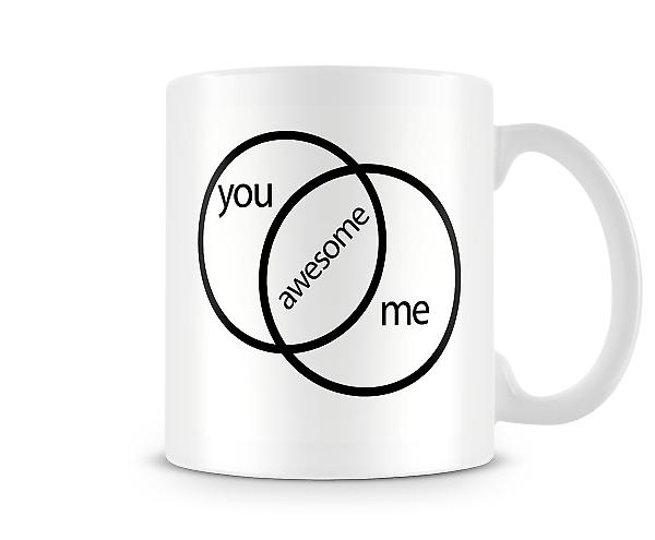 You and me = Awesome Mug