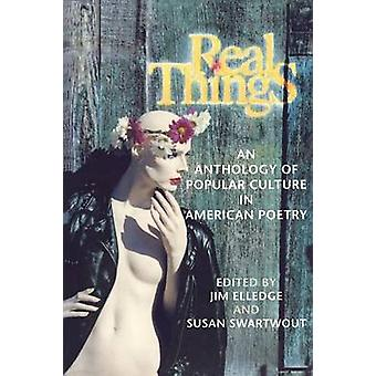 Real Things An Anthology of Popular Culture in American Poetry by Swartwout & Susan