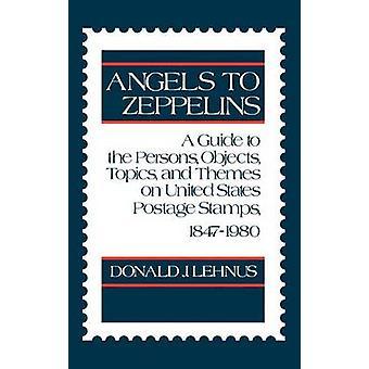 الملائكة لدليل Zeppelins A إلى الأشخاص كائنات المواضيع والمواضيع المتعلقة بالطوابع البريدية في الولايات المتحدة 18471980 من لينوس & دونالد ج.