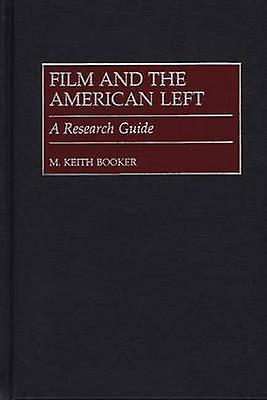 Film and the American Left A Research Guide by Booker & M. Keith