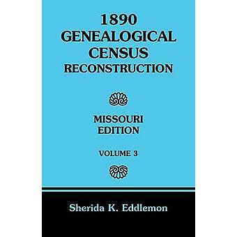 Censo genealógico de 1890 a reconstrução Missouri Volume 3 por Eddlemon & Érica Christiane K.