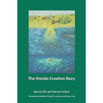 The Oneida Creation Story by Elm & Demus