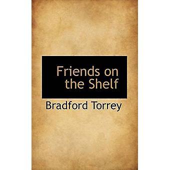 Friends on the Shelf by Torrey & Bradford