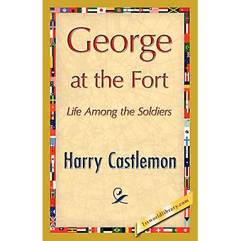 George at the Fort by Harry Castlemon & Castlemon