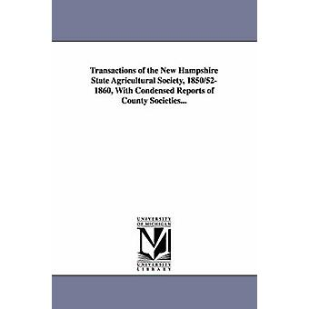 Transaktioner i New Hampshire statligt Hushållningssällskapet 1850521860 med rapporter i sammandrag av County samhällen... av nya Hampshire staten Hushållningssällskapet