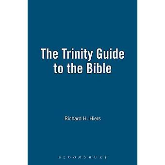 The Trinity Guide to the Bible by Hiers & Richard H.