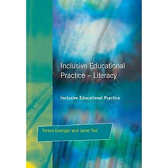 Inclusive Educational Practice Literacy by Grainger & Teresa