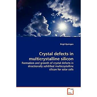 Crystal defects in multicrystalline silicon by Ryningen & Birgit