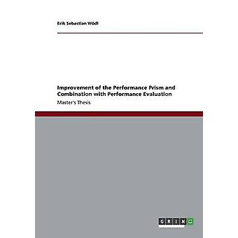 Improvement of the Performance Prism and Combination with Performance Evaluation by Wdl & Erik Sebastian