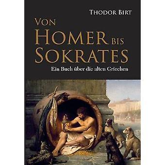 Von Homer bis Sokrates av Birt & Theodor