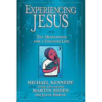 Experiencing Jesus - Ten Meditations for a Changed Life by Michael Ken