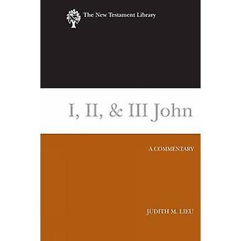 I - II - & III John (2008) - A Commentary by Judith M. Lieu - 97806642