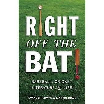 Right off the Bat - Baseball - Cricket - Literature & Life by Evander