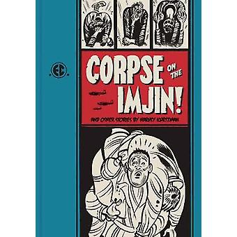 Corpse on the Imjin! and Other Stories by Harvey Kurtzman - 978160699