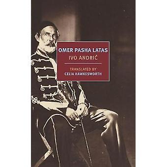 Omer Pasha Latas by Omer Pasha Latas - 9781681372525 Book